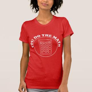 You do the math T-Shirt