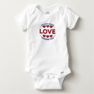 You don't choose love, love choose you baby onesie