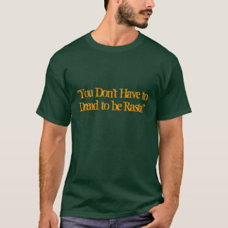 """You Don't Have to Dread to be Rasta"" T-Shirt"
