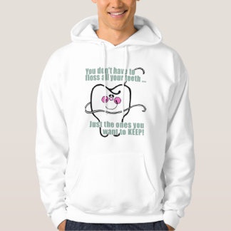 You Dont Have To Floss All Your Teeth Hoodie