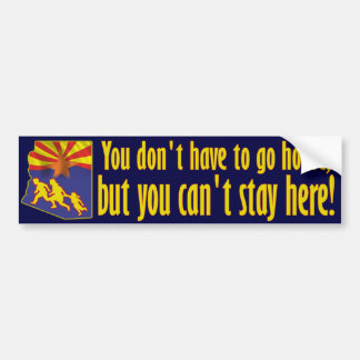 You don't have to go home... bumper sticker