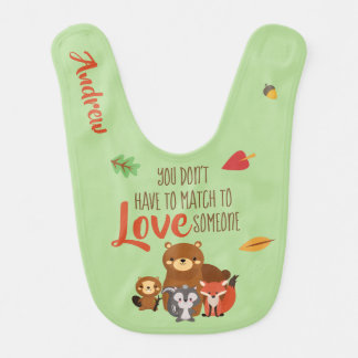 You Don't Have to Match to love Someone - Foster Bib