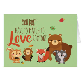 You Don't Have to Match to love Someone - Foster Card