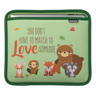 You Don't Have to Match to love Someone - Foster iPad Sleeve