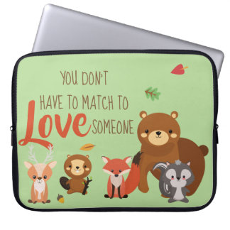 You Don't Have to Match to love Someone - Foster Laptop Sleeve
