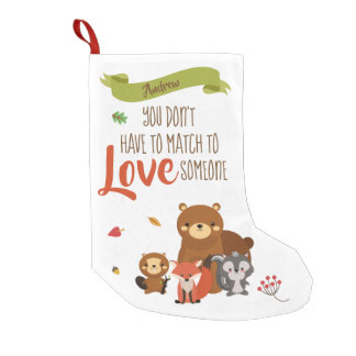 You Don't Have to Match to love Someone - Foster Small Christmas Stocking
