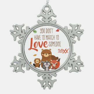 You Don't Have to Match to love Someone - Foster Snowflake Pewter Christmas Ornament