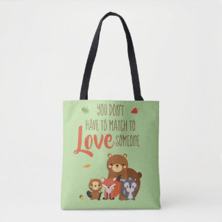 You Don't Have to Match to love Someone - Foster Tote Bag