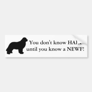 You don't know HAIR until you know a NEWF! Bumper Sticker