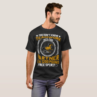 You Don't Know Teamwork T-Shirt