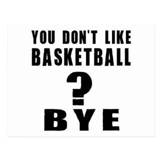 You Don't Like basketball ? Bye Postcard