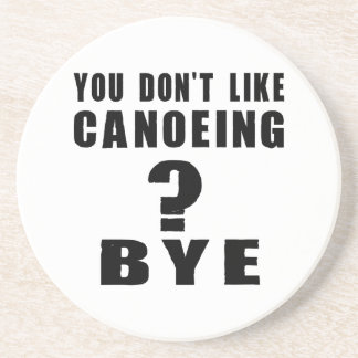 You Don't Like canoeing ? Bye Drink Coasters