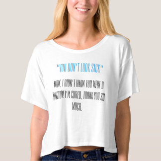 """You Don't Look Sick"" T-shirt"