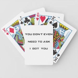 you don't ned to ask i got you bicycle playing cards