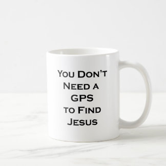 You don't need a GPS to Find Jesus Coffee Mug