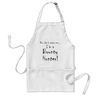 You don't scare me...Bounty Hunter Standard Apron