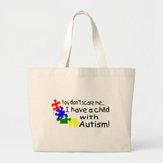 You Don't Scare Me I Teach Kids With Autism Large Tote Bag