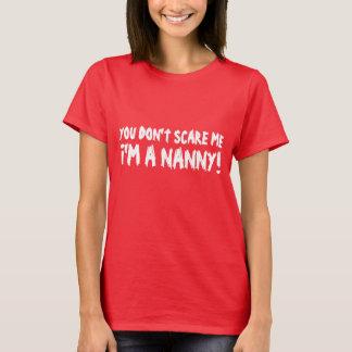 You dont scare me i'm a nanny tee shirt