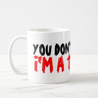 You don't scare me i'm a teacher coffee mug