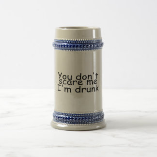 You Dont Scare Me Im Drunk 18 Oz Beer Stein