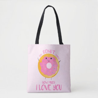 You DONUT know how much I love you - Tote Bag