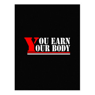 You Earn Your Body Postcard
