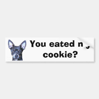 You Eated My Cookie? Bumper Sticker