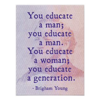 'You educate a woman; you educate a generation' Poster