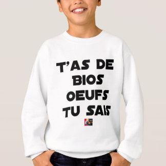 You EGG ACE ORGANIC YOU KNOW - Word games Sweatshirt