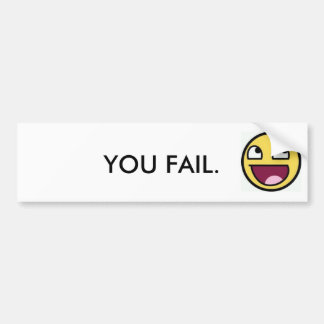 You fail. bumper sticker