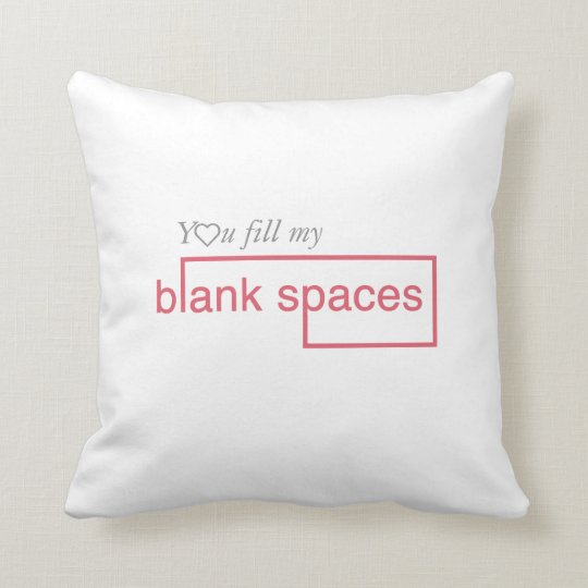 'You Fill My Blank Spaces' Throw Pillow