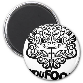 You Foo! 2 Inch Round Magnet