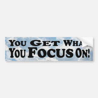 You Get What You Focus On - Multi-Products Bumper Stickers