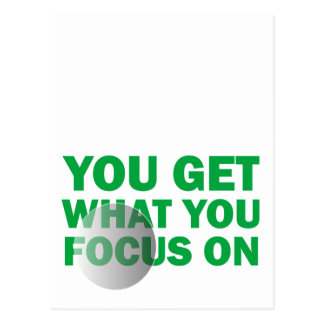 You Get What You Focus On Postcard