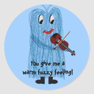 You give me a warm fuzzy Feeling Classic Round Sticker