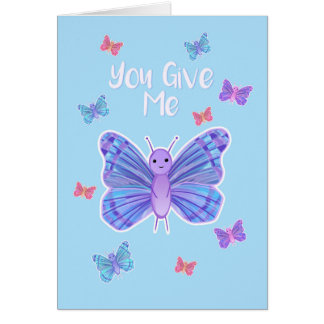 You give me BUTTERFLIES - Greeting card
