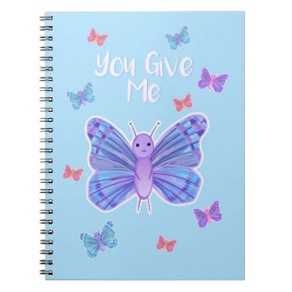 You give me BUTTERFLIES - Spiral Notebook