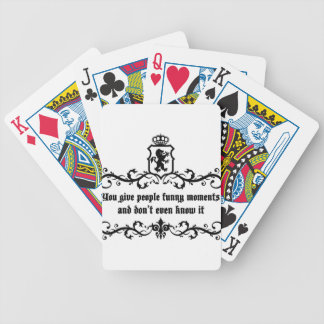 You Give People Funny Moments Medieval quote Bicycle Playing Cards