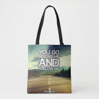 YOU GO BEFORE ME TOTE BAG