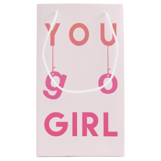 You Go Girl - Fun typography Motivational Gift Bag