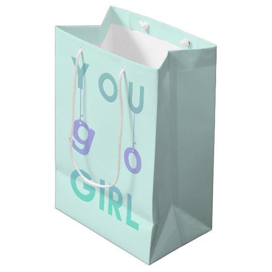 You Go Girl - Fun typography Motivational Gift Bag