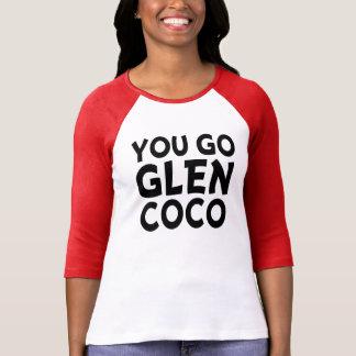 You Go Glen Coco Funny Raglan T-Shirt