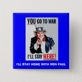 you_go, I'LL STAY HOME WITH RON PAUL 2 Inch Square Button