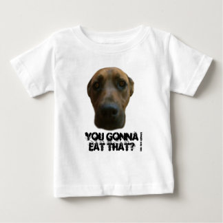 You gonna eat that? baby T-Shirt