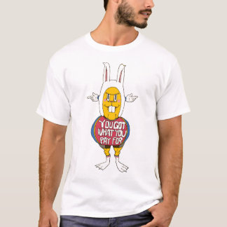 You got Rabbit T-Shirt