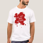 You Got Red On You (Shaun Of The Dead Inspired) T-Shirt