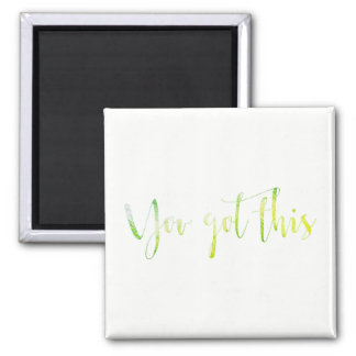 You Got This Greenly Green Home Office Management Magnet
