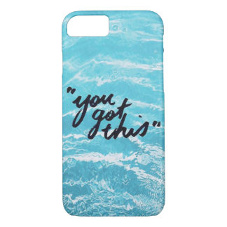You Got This iPhone 7 Case