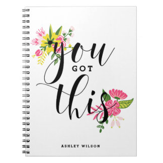 You Got This Modern Calligraphy Floral Notebooks