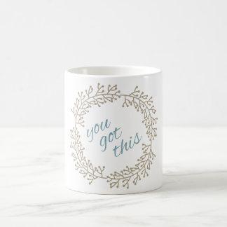 You Got This Motivation Inspire Typography Coffee Mug